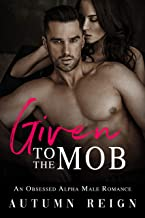 Given to the Mob: an alpha obsessed romance (Rossi Brothers Book 1) (English Edition)