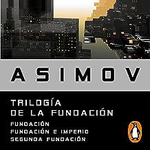 Trilogía de la Fundación [Foundation Trilogy]