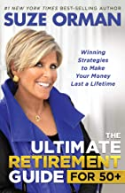 The Ultimate Retirement Guide for 50+: Winning Strategies to Make Your Money Last a Lifetime