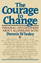 The Courage to Change: Personal Conversations about Alcoholism
