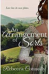 An Arrangement of Sorts (Arrangements, Book 1) Kindle Edition