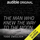 Cover image of The Man Who Knew the Way to the Moon by Todd Zwillich