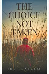 The Choice Not Taken Kindle Edition