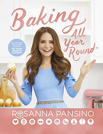 Baking All Year Round: From the author of The Nerdy Nummies Cookbook
