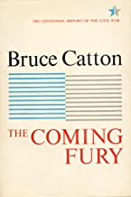 Coming Fury, Volume 1 (Centennial History of the Civil War) (English Edition)