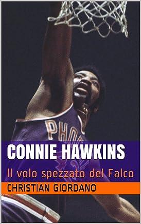 CONNIE HAWKINS: Il volo spezzato del Falco (Basketball Portraits)