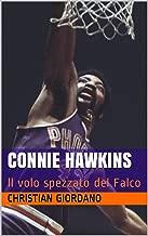 CONNIE HAWKINS: Il volo spezzato del Falco (Basketball Portraits) (Italian Edition)