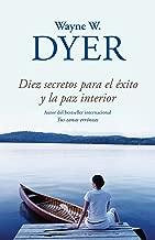 Diez secretos para el exito y la paz interior / 10 Secrets for Success and Inner Peace (Spanish Edition)