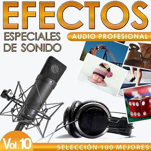 Selección 100 Efectos Especiales de Sonido. Audio Profesional Vol. 10