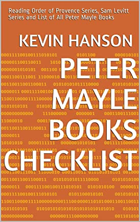 Peter Mayle Books Checklist: Reading Order of Provence Series, Sam Levitt Series and List of All Peter Mayle Books (English Edition)