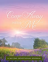 Come Away with Me: A 365 Devotional Journal (365 Devotional Journals)