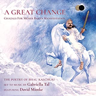 A Great Change: Ghazals for Meher Baba's Manifestation