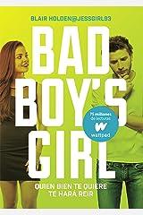 Quien bien te quiere te hará reír (Bad Boy's Girl 4) Versión Kindle