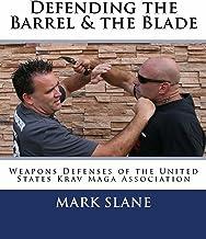 Defending the Barrel & the Blade: