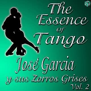 The Essence of Tango: José Garcia y sus Zorros Grises, Vol. 2