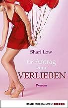 Ein Antrag zum Verlieben: Roman (German Edition)