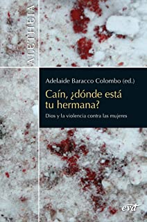 Caín, ¿dónde está tu hermana? (Spanish Edition)