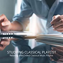Studying Classical Playlist: Relaxing and Chilled Classical Music Playlist