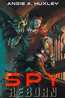 Spy: Reborn: A litRPG Adventure (Actor's Method Book 1)
