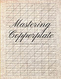 Mastering Copperplate Calligraphy Practice Book: Graph Paper Useful for Mastering Modern Copperplate Calligraphy, Spencerian Pens Lettering Practice And Script Handwriting, Especially For Beginners