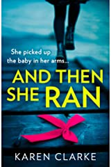 And Then She Ran: An absolutely gripping psychological thriller brimming with suspense! Kindle Edition