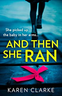 And Then She Ran: An absolutely gripping psychological thriller brimming with suspense!