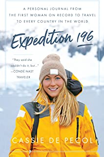 Expedition 196: A Personal Journal from the First Woman on Record to Travel to Every Country in the World