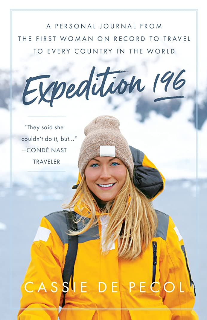 認知再生アナニバーExpedition 196: A Personal Journal from the First Woman on Record to Travel to Every Country in the World (English Edition)