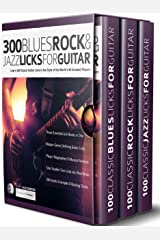 300 Blues, Rock and Jazz Licks for Guitar: Learn 300 Classic Guitar Licks In The Style Of The World's 60 Greatest Players (Guitar Licks in the Style of... Book 4) Kindle Edition