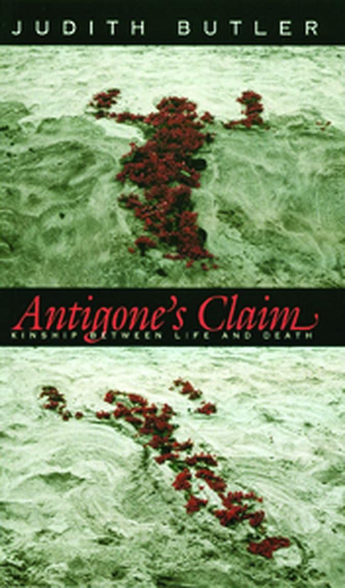 暴君ツールセメントAntigone's Claim: Kinship Between Life and Death (The Wellek Library Lectures) (English Edition)