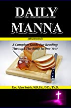 DAILY MANNA (Illustrated): A Complete Guide For Reading Through The Bible In One Year (The Daily Walk Series Book 2)