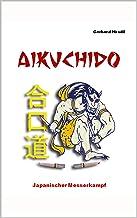 AIKUCHIDO: Japanischer Messerkampf (German Edition)