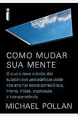 Como mudar sua mente (Portuguese Edition) Kindle Edition