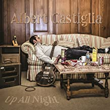 albert castiglia up all night