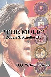 The Mule: Robert S. Mueller III