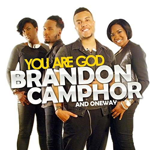 You Are God (Acapella) by Brandon Camphor & Oneway on Amazon