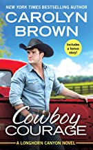 Cowboy Courage: Includes a bonus novella (Longhorn Canyon Book 6)