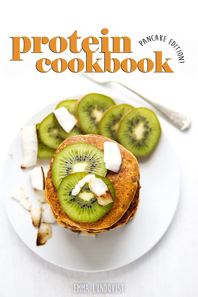 Protein Cookbook: 34 Pancake Recipes with Protein Powder that are Low-Calorie, High Protein and Sugar Free (English Edition)