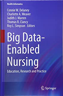 Big Data-Enabled Nursing: Education, Research and Practice (Health Informatics)