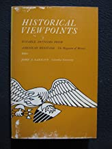 Historical viewpoints; notable articles from American heritage,: The magazine of history