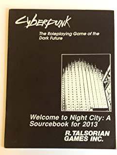 CYBERPUNK: WELCOME TO NIGHT CITY A Sourcebook for 2013