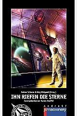 Ihn riefen die Sterne: Zum Gedenken an Hanns Kneifel (AndroSF / Die SF-Reihe für den Science Fiction Club Deutschland e.V. (SFCD)) Kindle Ausgabe
