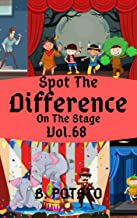 Spot the Difference On The Stage Vol.68: Children's Activities Book for Kids Age 3-7, Kids,Boys and Girls