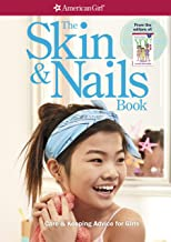 The Skin and Nails Book: Care & Keeping Advice for Girls (American Girl)