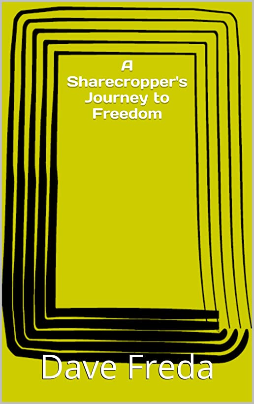ドーム弱点スクワイアA Sharecropper's Journey to Freedom (English Edition)