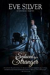 Seduced by a Stranger (Dark Gothic) Kindle Edition