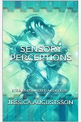 Sensory Perceptions Kindle Edition