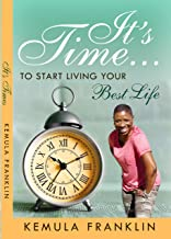 It's Time...To Start Living Your Best Life: You hold the key to make the change; don't give your key away