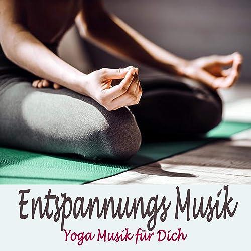 Entspannings Musik - Yoga Musik Für Dich (Entspannungs Musik ...