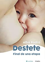 Destete. Final de una etapa (Spanish Edition)